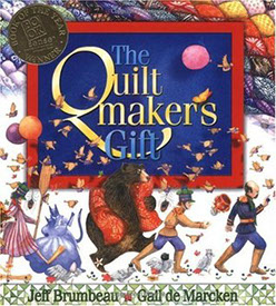 The Quiltmaker's Gift, by Jeff Brumbeau, illustrated by Gail de Marcken.