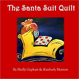 The Santa Suit Quilt, by Shelly Gephart and Kimberly Morrow.